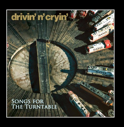 Songs for the Turntable (Drivin N Cryin)