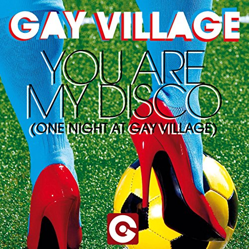 You Are My Disco (One Night at Gay Village) [Club Mix] (Village Club)