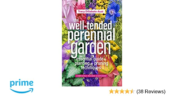 The Well Tended Perennial Garden The Essential Guide To Planting