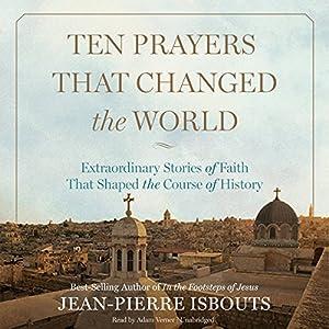 Ten Prayers That Changed the World Audiobook