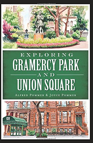 Exploring Gramercy Park And Union Square (History & Guide)
