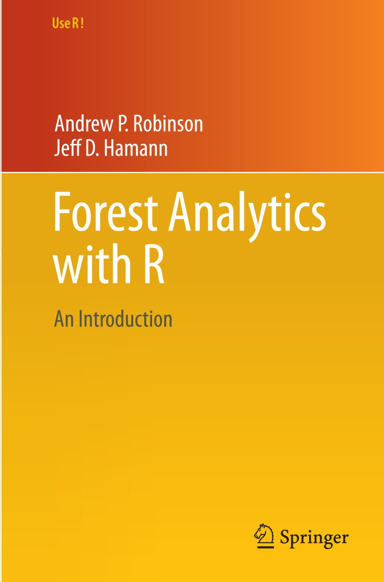 Forest Analytics with R: An Introduction (Use R!)