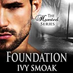 Foundation: The Hunted Series, Book 5 | Ivy Smoak