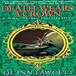 Death Wears a Crown: A Mme. Vernet Investigation, Book 2 | Quinn Fawcett