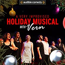A Very Improvised Holiday Musical (Extended Edition) Radio/TV Program by Laura Benanti Narrated by Laura Benanti, Matt Giroveanu, Daniel Tepper, Katie Hammond, Kiki Mikkelson, Julie Feltman, Rachel Bouton, Mikey Cakes