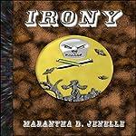 Irony | Marantha D. Jenelle