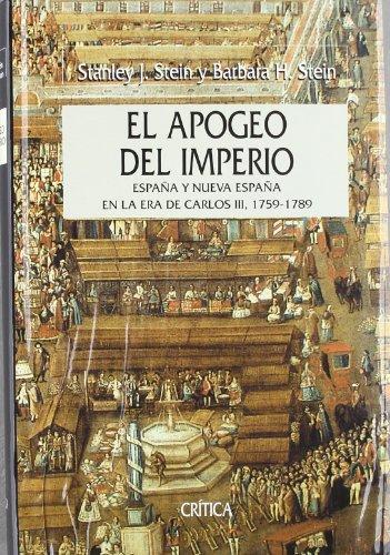 El Apogeo Del Imperio. Espana Y Nueva Espana En La epoca De Carlos Iii, 1759-1789