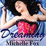 Dreaming: A Navy SEALs Romance | Michelle Fox