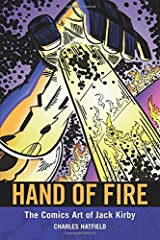 Hand of Fire: The Comics Art of Jack Kirby (Great Comics Artists Series) Paperback
