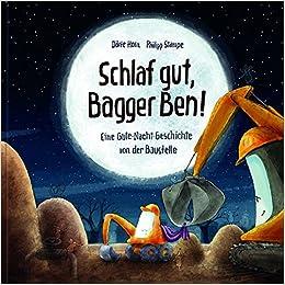 Schlaf Gut Bagger Ben Eine Gute Nacht Geschichte Von Der