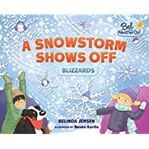 A Snowstorm Shows Off: Blizzards (Bel the Weather Girl)