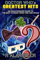 Doctor Who's Greatest Hits: An Unauthorized Guide to the Best Stories From Time and Space Paperback
