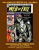 img - for The Complete Web Of Evil: Volume 2: Gwandanaland Comics #379 -- Quality Comics Only Horror Title -- Excellent Pre-Code Horror Classics -- This Book: Complete Issues #8-14 book / textbook / text book