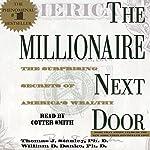 The Millionaire Next Door: The Surprising Secrets of America's Rich | Thomas J. Stanley,William D. Danko