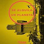 Se Alquila Un Planeta [One Planet Rent] |  Yoss