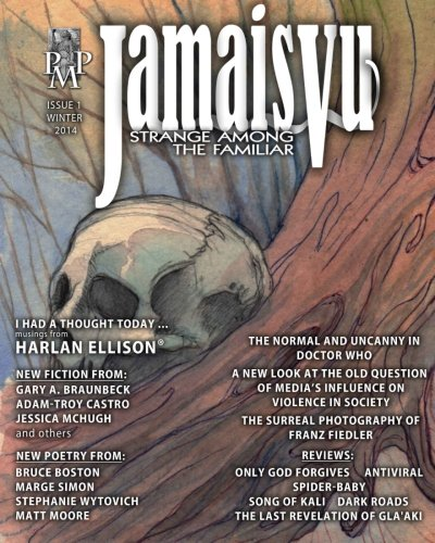 Jamais Vu: Journal of the Strange Among the Familiar (Year One) (Volume 1)