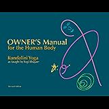 Owner's Manual for the Human Body: Kundalini Yoga as Taught by Yogi Bhajan