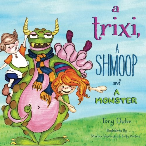 A Trixi, a Shmoop and a Monster