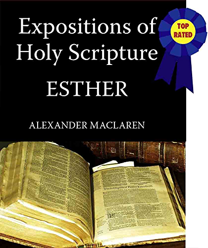 Expositions of Holy Scripture The Book Of Esther (English Edition)