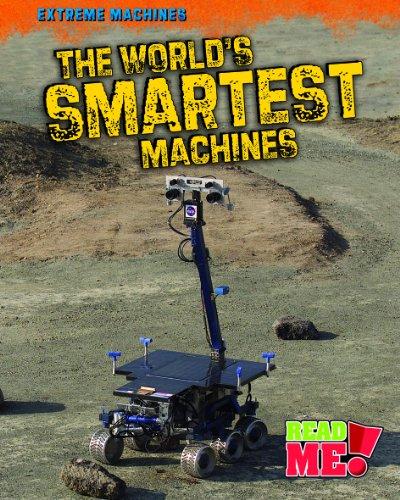 The World's Smartest Machines (Extreme Machines)