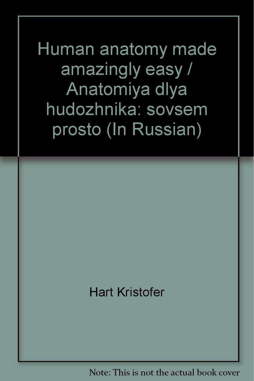 Human Anatomy Made Amazingly Easy Anatomiya Dlya Hudozhnika