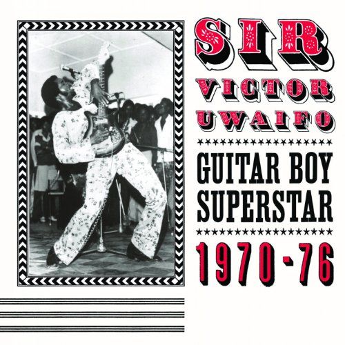 - Sir Victor Uwaifo: Guitar Boy Superstar 1970-76 (Soundway Records)