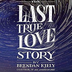 The Last True Love Story Audiobook