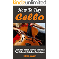 How To Play Cello : Learn The Basics, How To Shift And Play Different Cello Bow Techniques