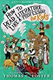 img - for How to Read Literature Like a Professor: For Kids book / textbook / text book
