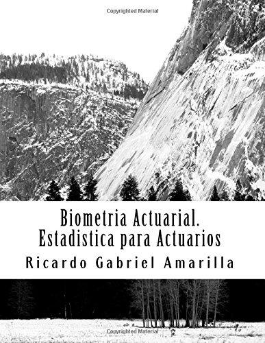 Biometria Actuarial Estadistica para Actuarios  [Gabriel Amarilla, Ricardo] (Tapa Blanda)