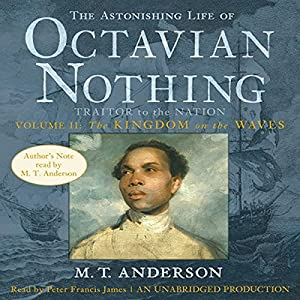 The Astonishing Life of Octavian Nothing Audiobook
