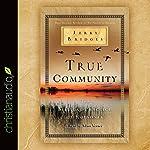 True Community: The Biblical Practice of Koinonia | Jerry Bridges