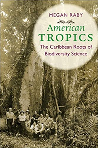 American Tropics: The Caribbean Roots of Biodiversity Science (Flows, Migrations, and Exchanges)