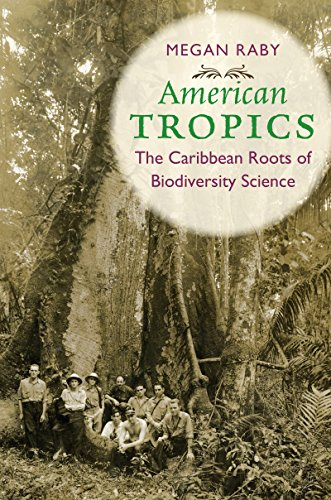 American Tropics: The Caribbean Roots of Biodiversity Science (Flows, Migrations, and Exchanges) [Megan Raby] (Tapa Blanda)