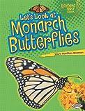 Let's Look at Monarch Butterflies, Laura Hamilton Waxman, 0761360395