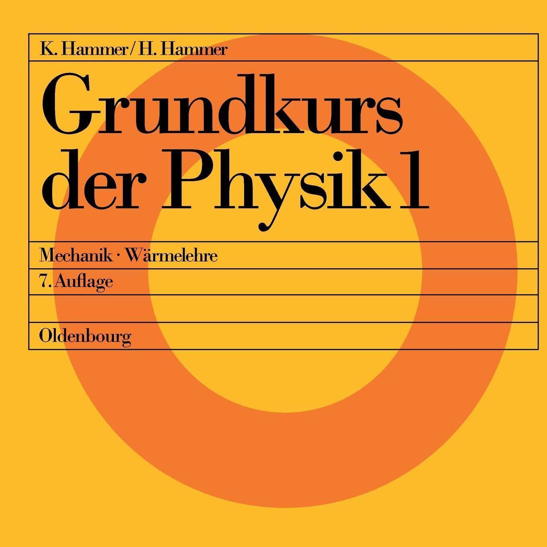 Grundkurs der Physik, 2 Tle., Tl.1, Mechanik, Wärmelehre