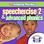 Speechercise 2 and Advanced Phonics | Twin Sisters,Kim Mitzo Thompson,Karen Mitzo Hilderbrand