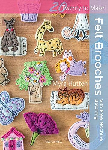 Crochet Patterns Baby Free (Felt Brooches with Free-Machine Stitching (Twenty to Make))