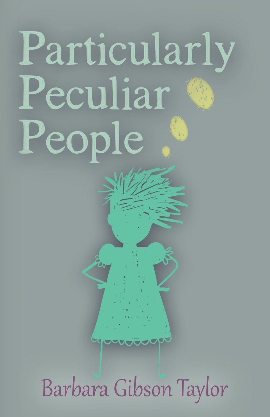 Particularly Peculiar People: Barbara Gibson Taylor: 9781632636973:  Amazon.com: Books
