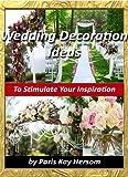 Wedding Decoration Ideas – Wedding Planning On A Budget, Cheap Wedding Decorating Ideas DIY Outdoor or Indoor Wedding Book