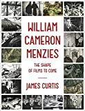 William Cameron Menzies: The Shape of Films to Come