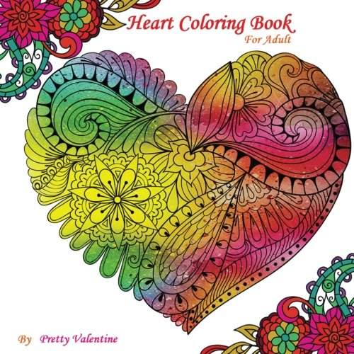 Heart Coloring Book For Adult: Gorgeous Heart Designs, Valentine Coloring Book For Adults (100 Pages) (Volume 1)]()