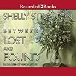 Between Lost and Found   Shelly Stratton