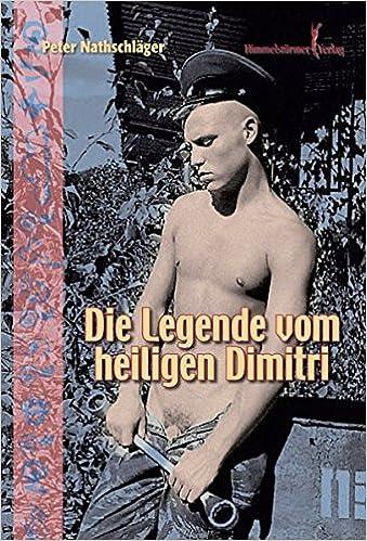 Peter Nathschläger: Die Legende vom heiligen Dimitri; Gay-Literatur alphabetisch nach Titeln