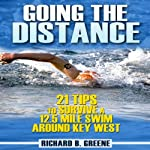 Going the Distance: 21 Tips to Survive a 12.5-Mile Swim Around Key West   Richard B. Greene