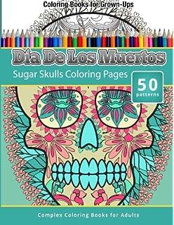 dia de los muertos sugar skulls coloring pages coloring books for grown ups - Dia De Los Muertos Coloring Book