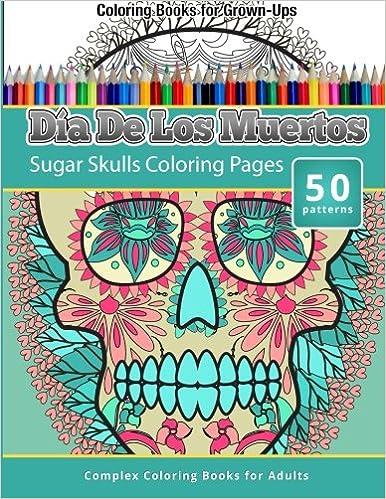 Amazoncom Dia De Los Muertos Sugar Skulls Coloring Pages