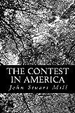 The Contest in America, John Stuart Mill, 1491047143