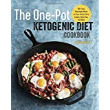 Die One Pot Ketogenic Diet Cookbook: 100+ Easy Weeknight Meals for Your Skillet, Slow Cooker, Sheet Pan, and More