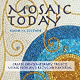 Mosaic Today, Elaine M. Goodwin, 1570763992